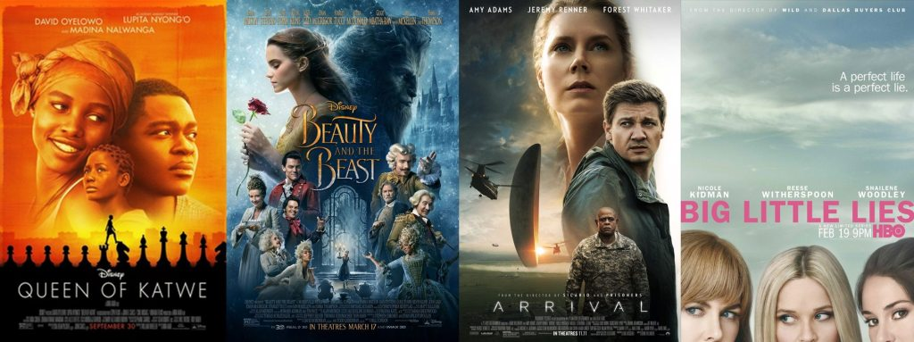 Queen of Katwe, Beauty and the Beast, Arrival, and Big Little Lies