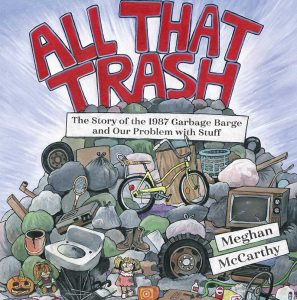 All That Trash by Meghan McCarthy