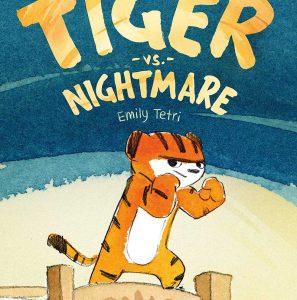 Tiger vs. Nightmare by Emily Tetri