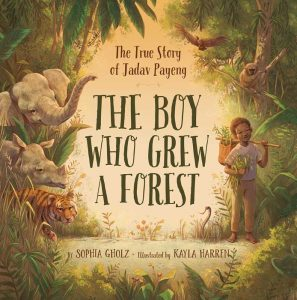 The Boy Who Grew a Forest by Sophia M. Gholz