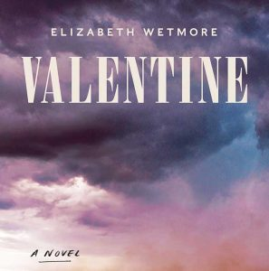 For Readers of Elizabeth Wetmore's Valentine