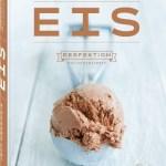 Eis: Perfektion aus Leidenschaft © Neuer Umschau Buchverlag GmbH