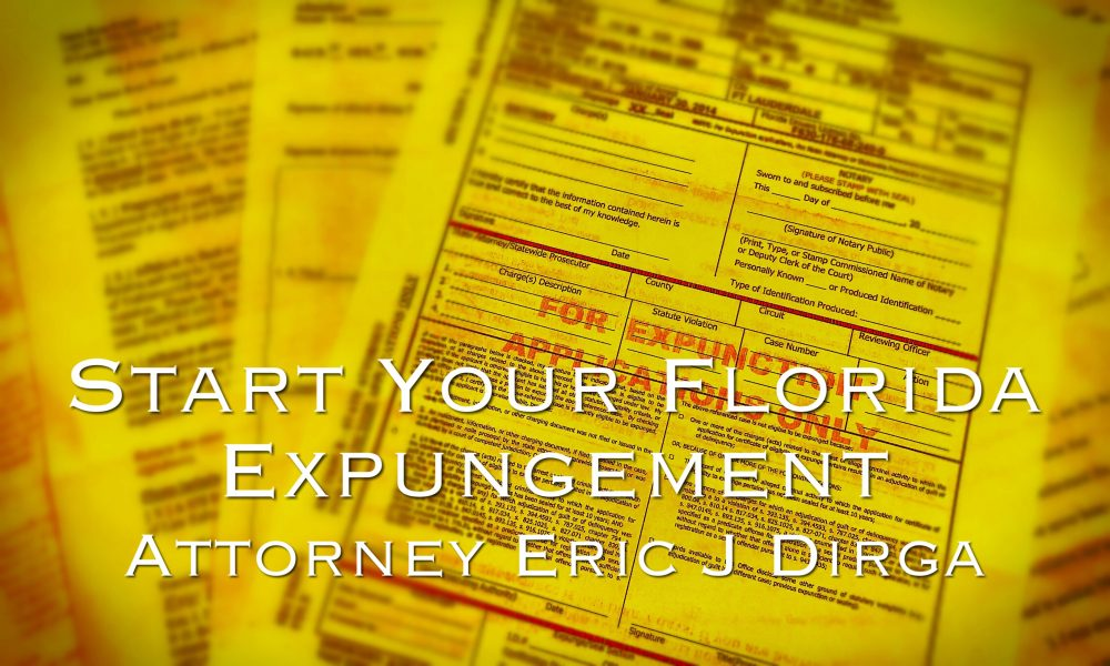 start your florida expungement attorney eric j dirga