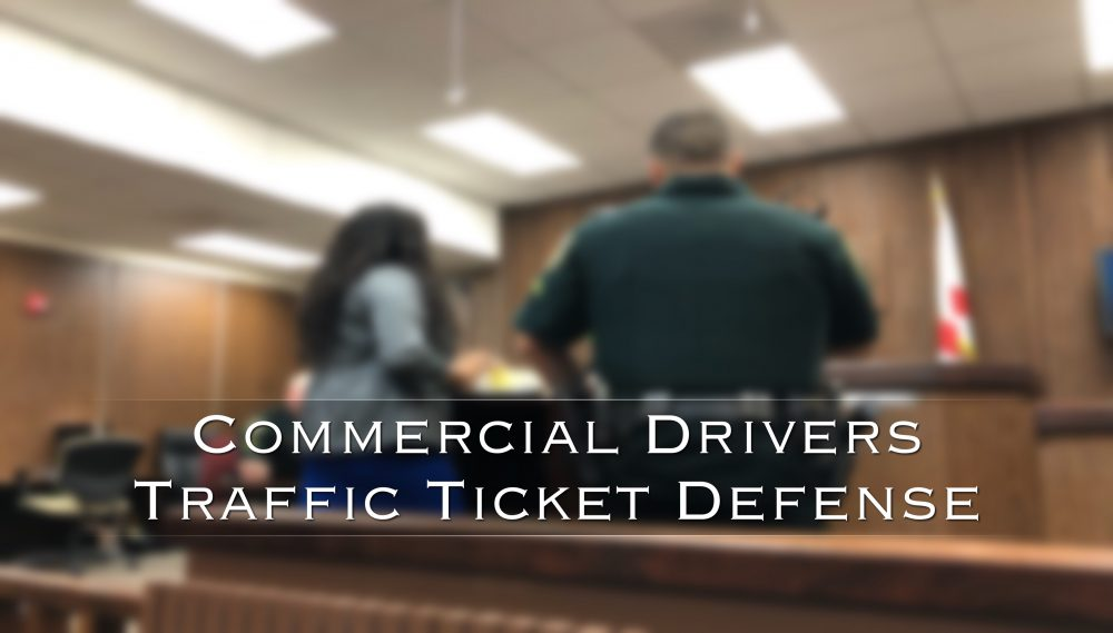 commercial drivers traffic ticket defense