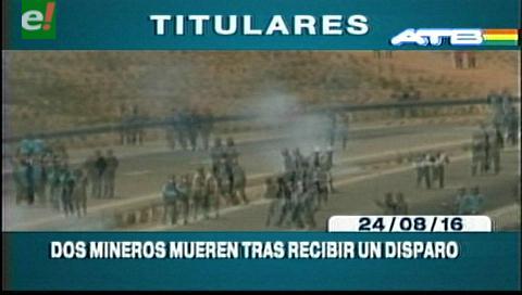 Titulares de TV: El Gobierno lamenta la muerte de dos cooperativistas mineros y solicita un examen forense