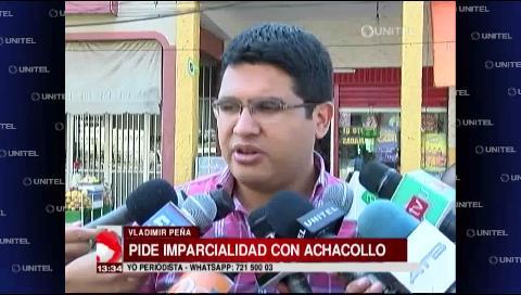 Vladimir Peña dice que la ex Ministra Achacollo debería estar entre rejas
