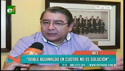 IBCE: Doble aguinaldo en cuotas no es la solución