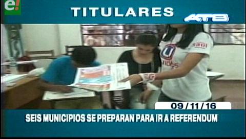 Titulares de TV: Seis municipios se preparan para ir al referendo