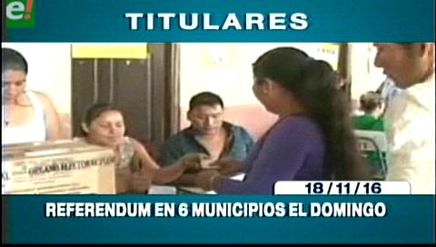 Titulares de TV: Referendo en 6 municipios cruceños este domingo