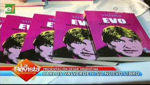 """Periodista Carlos Valverde presentó su nuevo libro """"Evo, mito y engaño"""""""