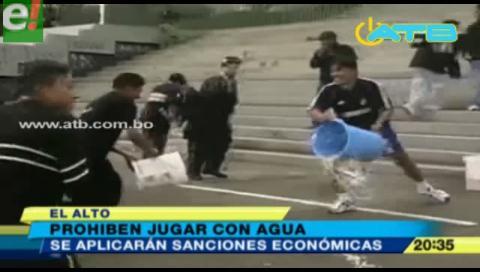 Prohíben jugar con agua en El Alto