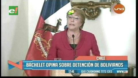 Presidenta Bachelet denuncia que los bolivianos detenidos en la frontera estaban robando