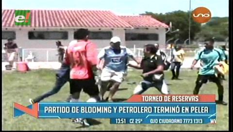Torneo de reservas: Pelea campal tras el partido entre Blooming y Petrolero