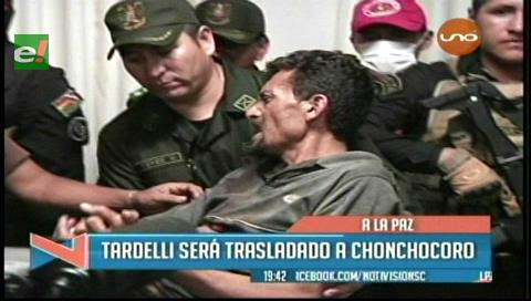 Caso Brinks: Tardelli será trasladado al penal de Chonchocoro