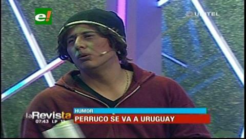 """Humor: Perruco tomó la decisión de irse a Uruguay a """"probar suerte"""""""