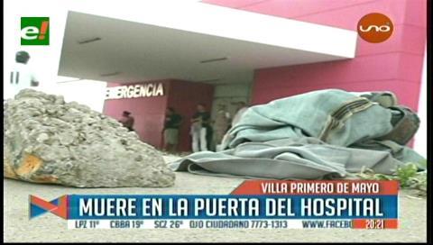 Indigente muere en la puerta del Hospital de la Villa Primero de Mayo