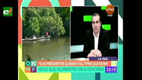 """Viceministro Siles: """"Expresidentes no necesitan que se los lleve de la mano al TIPNIS"""""""