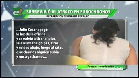 Declaración de Roxana Serrano, rehén que sobrevivió a la balacera en Eurochronos