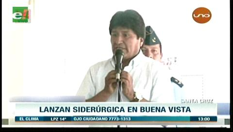 Presidente Morales destaca planta siderúrgica en Buena Vista