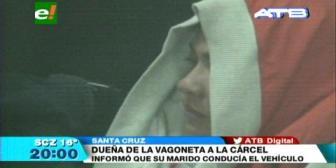 Dueña de la vagoneta que trasladó a sicario fue enviada a Palmasola