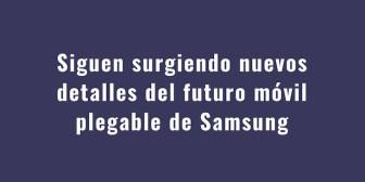 El smartphone plegable de Samsung llegaría a principios de 2019