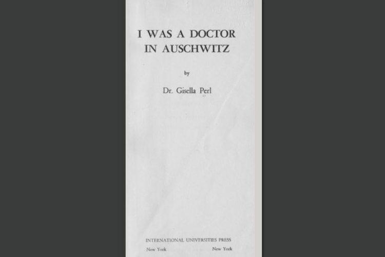 """El libro de Gisella Perl, """"Yo fui una médica en Auschwitz"""", cuentacómo tomó la decisión de practicar abortos y forzar partos prematuros para salvar a las mujeres."""