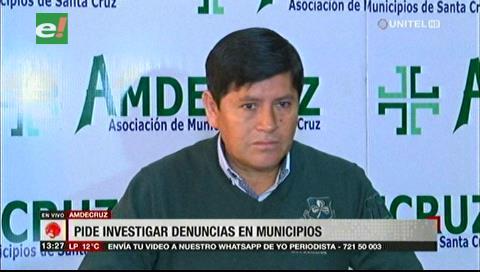 Amdecruz pide a la Fiscalía investigar corrupción en las alcaldías de Concepción y Santa Cruz