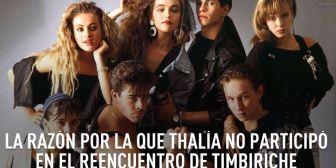 La razón por la que Thalía no participó en el reencuentro de Timbiriche