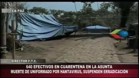 640 policías y militares de la FTC están en cuarentena por hantavirus en La Asunta