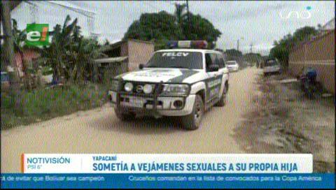 Yapacaní: Sujeto violaba a su hija bajo amenaza desde los 7 años