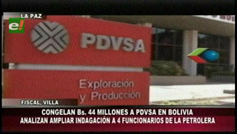 Bolivia.- La Fiscalía boliviana ordena congelar las cuentas de la petrolera venezolana