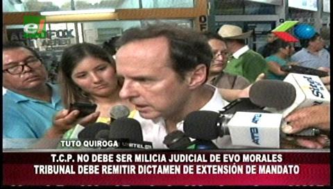 Tuto Quiroga: El TCP no debe ser la milicia judicial de Evo Morales