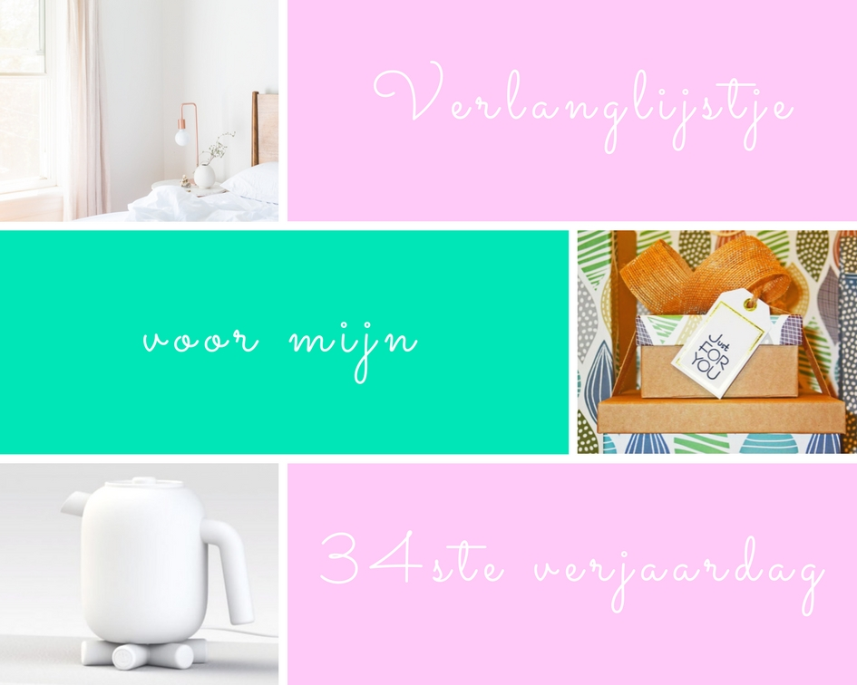 93fe0b83573 Verlanglijstje voor mijn 34ste verjaardag - EkeBrouwer.nl