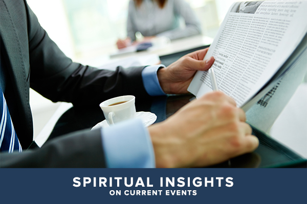 Spiritual Insights on Current Events