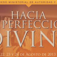 7° Congreso Ministerial 2013 :: Hacia la Perfección Divina :: Maturín 22, 23 y 24 de agosto 2013
