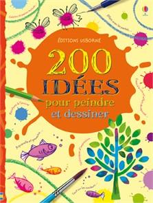 200 idées pour peindre et dessiner