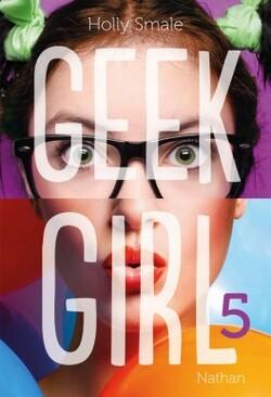 Geek girl tome 5: jambe par-dessus tête