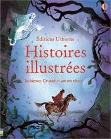 Histoires illustrées Robinson Crusoé et autres récits