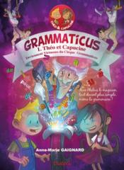 Grammaticus t.1 ; Théo et Capucine deviennent virtuoses du cirque - Couverture - Format classique