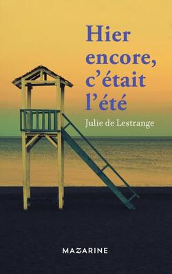 Hier encore, c'était l'été - Julie de Lestrange