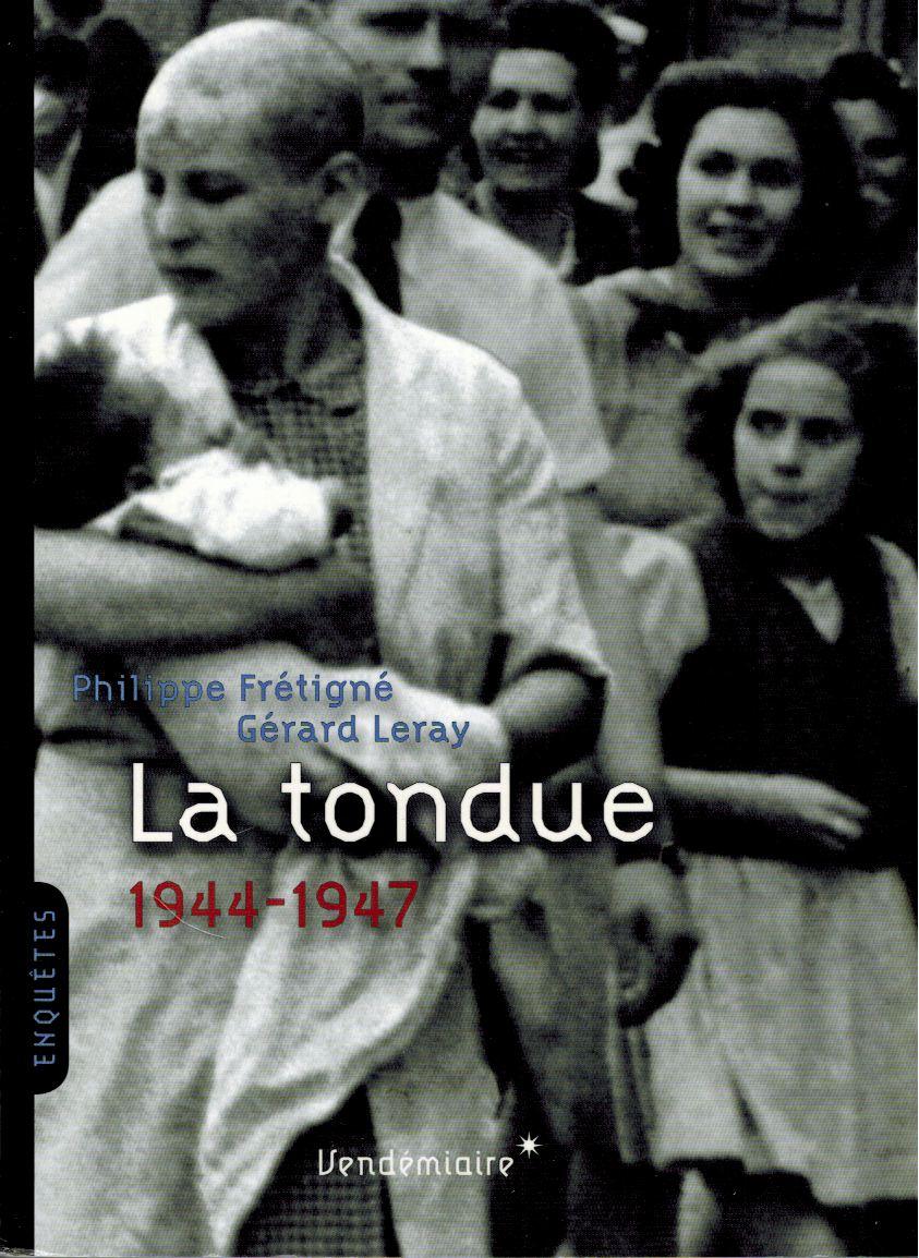 La Tondue De Chartres Documentaire : tondue, chartres, documentaire, Qu'est-ce, Pense, Propos, Mutilation, Femmes, Collaboratrices