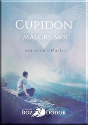 Cupidon malgré moi de Blandine P. Martin (LC avec Nathalie)