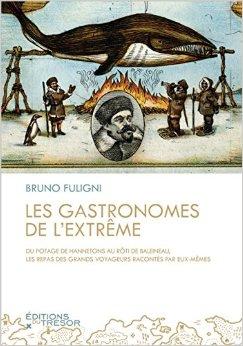 Les gastronomes de l'extrême - Bruno Fuligni