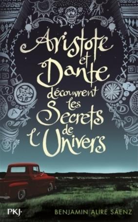Aristote et Dante découvrent les secrets de l'univers (Benjamin Alire Saenz)