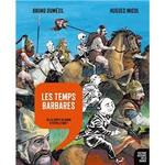 Les temps barbares - Bruno Dumézil et Hugues Micol -