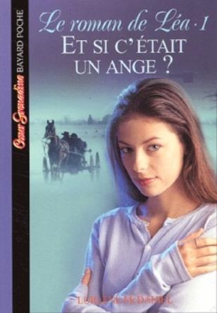 Le roman de Léa, tome 1 : Et si c'était un ange ? de Lurlene McDaniel