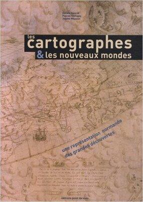 Les cartographes et les nouveaux mondes
