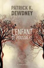 L'enfant de poussière – Patrick K. Dewdney –