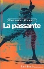 • La passante de Pierre PELOT