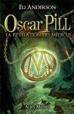 • Oscar Pill et la révélation des Médicus (Tome 1) de Eli Anderson